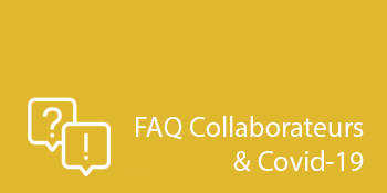 FAQ Collaborateurs et Covid-19