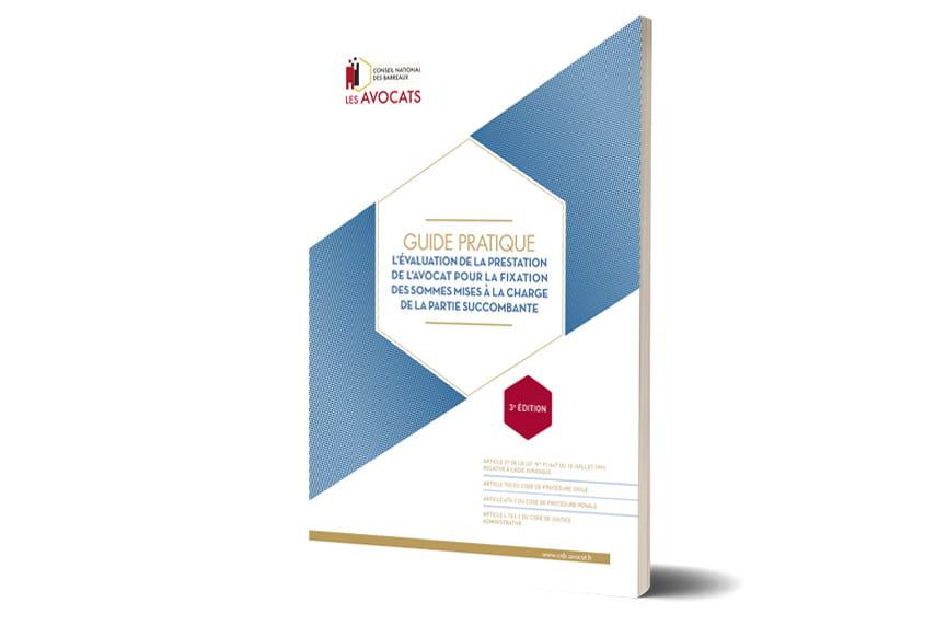 Guide pratique - L'évaluation de la prestation de l'avocat pour la fixation des sommes mises à la charge de la partie succombante